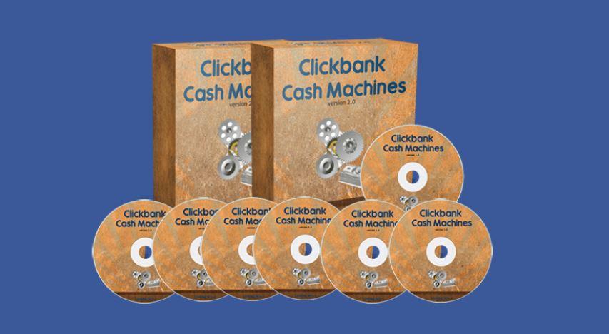 Khóa học ClickBank Cash Machines 2.0